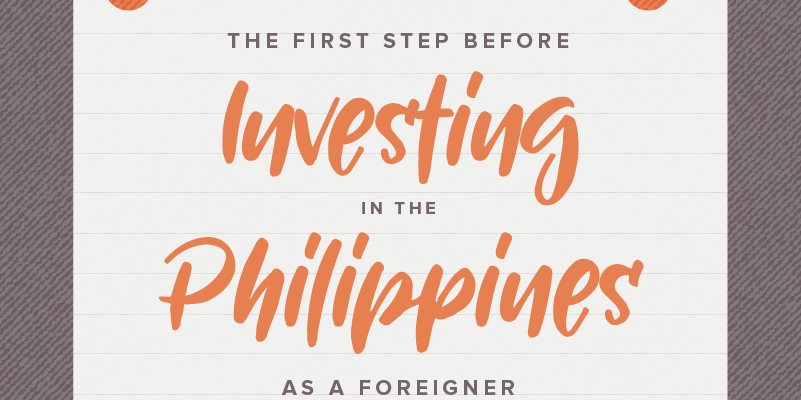 The First Step Before Investing in the Philippines as a Foreigner